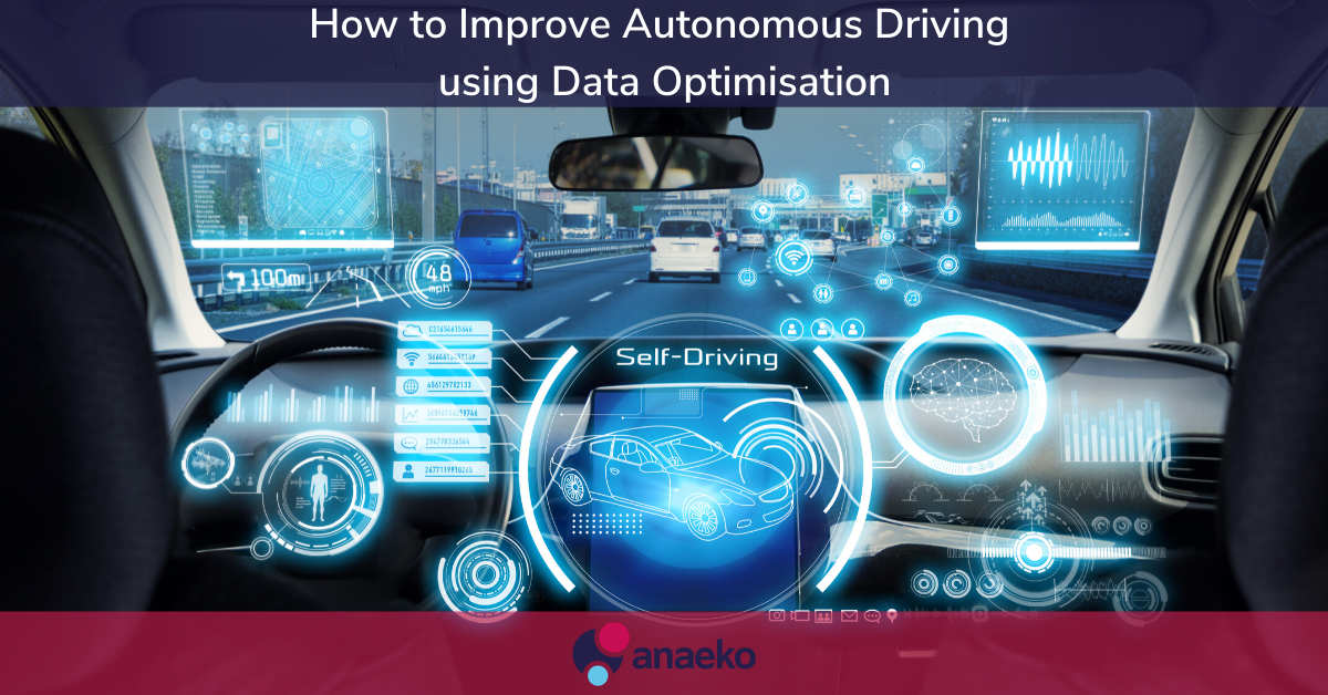 How to Improve Autonomous Driving  using Data Optimisation - Anaeko