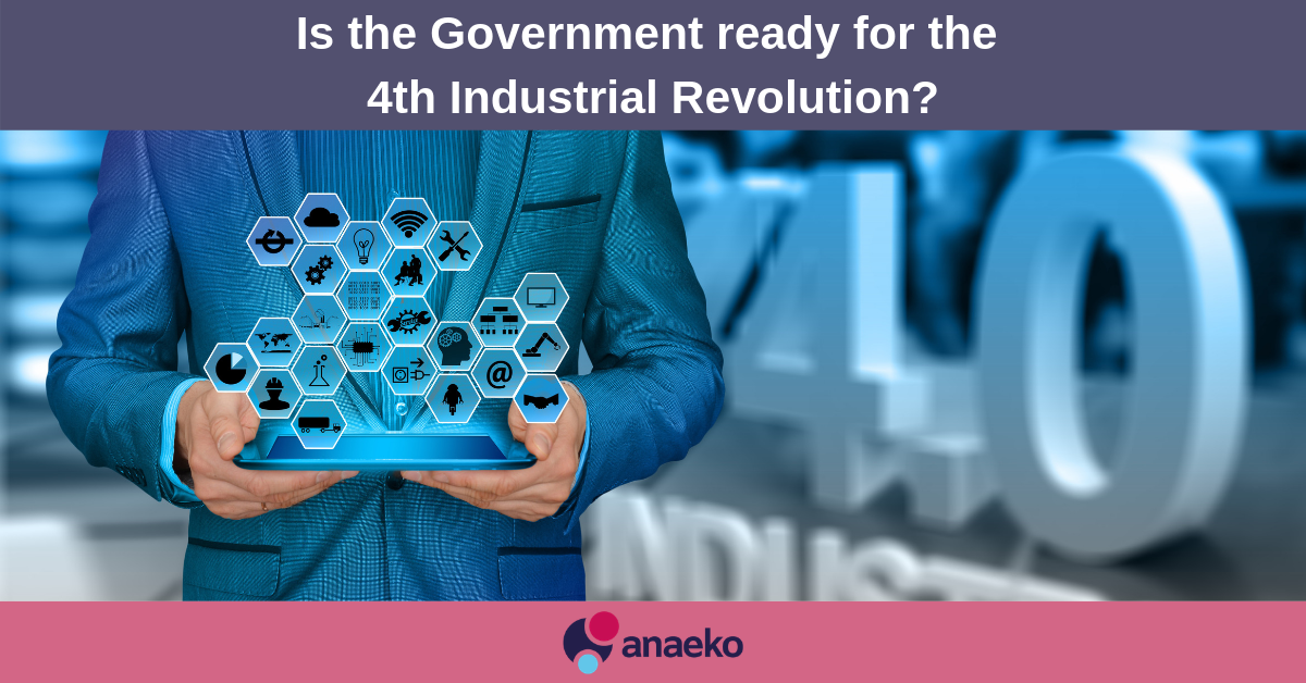 Is the Government ready for the 4th Industrial Revolution - Anaeko