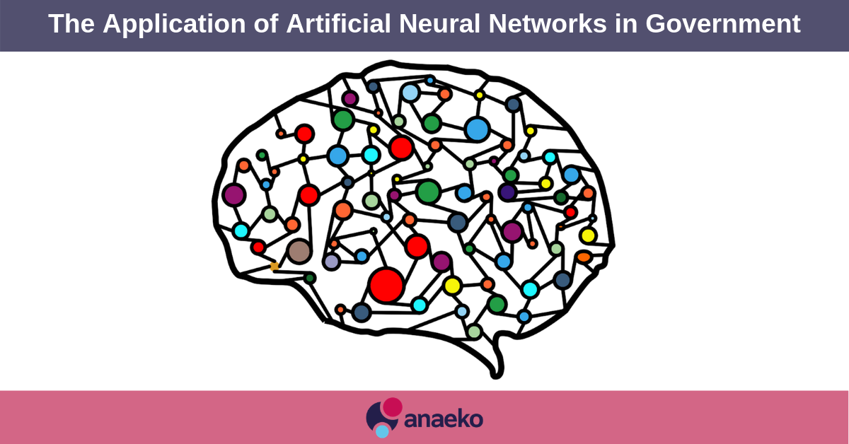The Application of Artificial Neural Networks in Government - Anaeko
