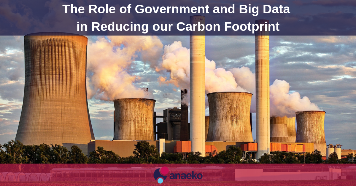 The Role of Government and Big Data in Reducing our Carbon Footprint - Anaeko