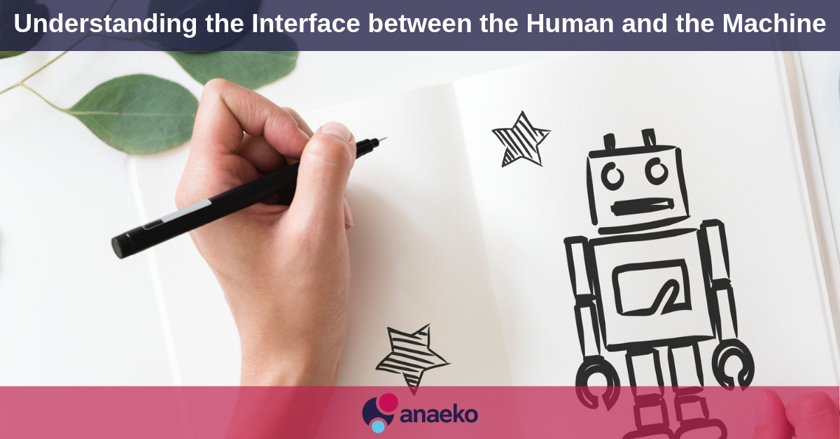 Understanding the Interface between the Human and the Machine - Anaeko