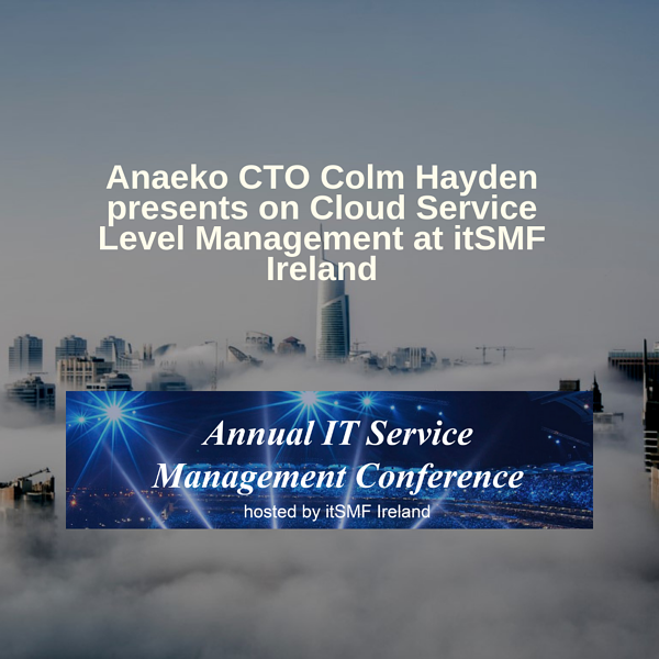 anaeko-cto-colm-hayden-presents-on-cloud-service-level-management-at-itsmf-ireland