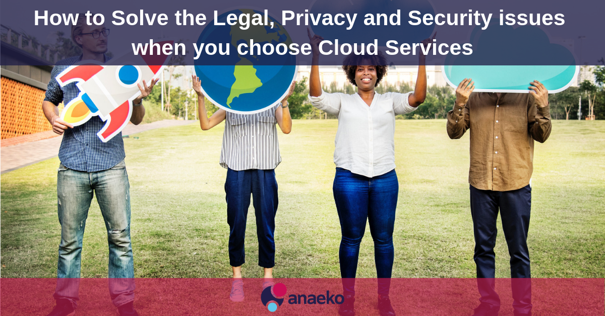 how-to-solve-the-legal-privacy-and-security-issues-when-you-choose-cloud-services-anaeko