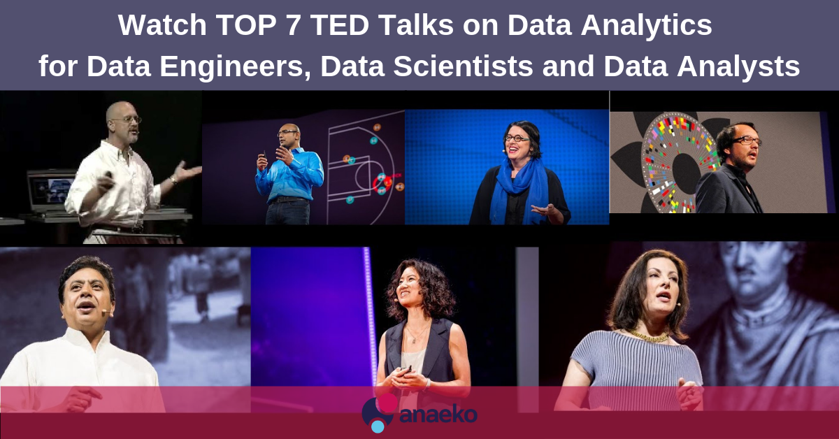 watch-top-7-ted-talks-on-data-analytics-for-data-engineers-data-scientists-and-data-analysts-anaeko