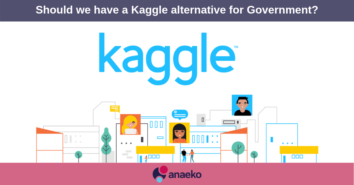 Should we have a Kaggle alternative for Government - Anaeko