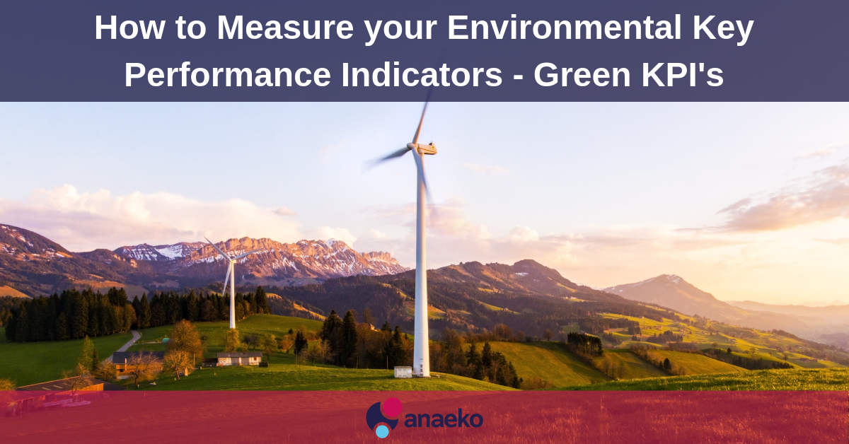 how-to-measure-your-environmental-key-performance-indicators-green-kp-s-anaeko